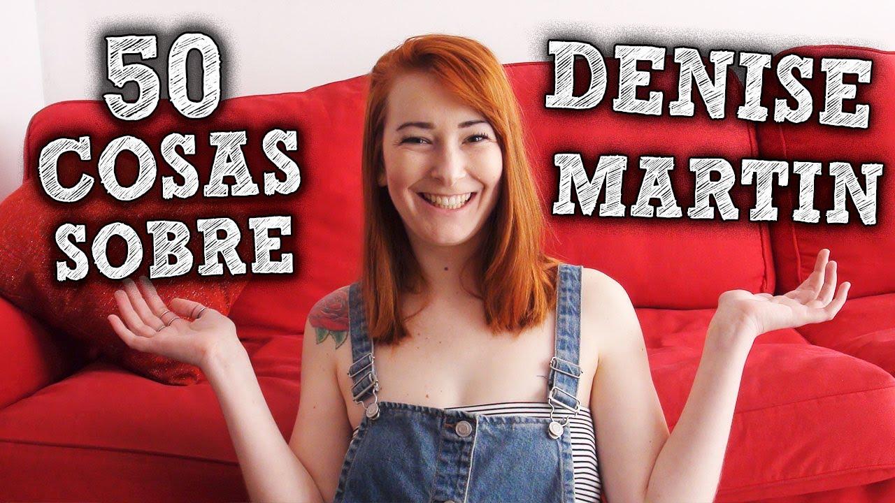 50 Cosas sobre Denise Martin